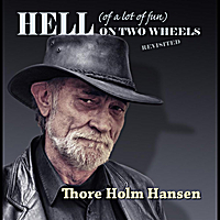 Thore Holm Hansen | Hell  (of a lot of fun) On Two Wheels (Revisited)