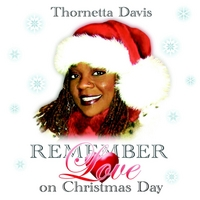 Thornetta Davis | Remember Love On Christmas Day
