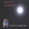 THOTH GANESH: Pagan Summer