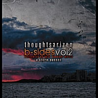 Thoughtsarizen | B-Sides, Vol 2 : A Storm Passed
