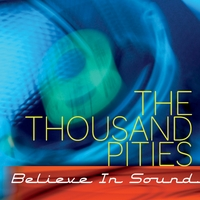 The Thousand Pities | Believe In Sound