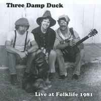 Three Damp Duck | Live at Folklife 1981