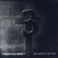 Threefold Mercy | My Hope Is In You
