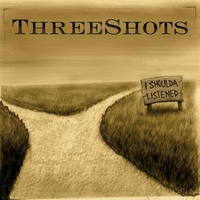 Threeshots: I Shoulda Listened