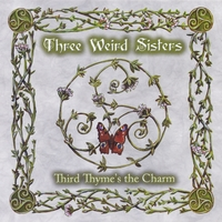 Three Weird Sisters: Third Thyme
