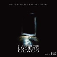 Bug | Through the Looking Glass (Original Soundtrack)