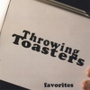 Throwing Toasters: Favorites