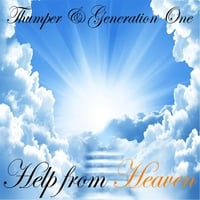 Thumper & Generation One | Help from Heaven