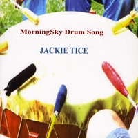 Jackie Tice | MorningSky Drum Song