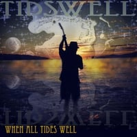 Tidswell | When All Tides Well