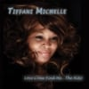 Tiffani Michelle: Love Come Find Me...the Hits!