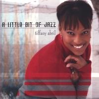 TIFFANY ABRIL: A Little Bit of Jazz