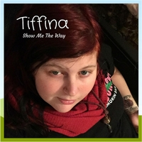 Tiffina | Show Me the Way