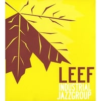 Industrial Jazz Group | LEEF