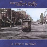 The Tiller's Folly | A Ripple in Time