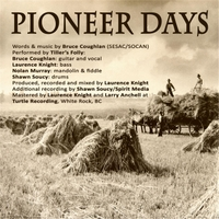 Tiller's Folly | Pioneer Days