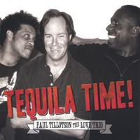 Paul Tillotson The Love Trio: Tequila Time
