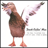 Paul Tillotson Trio | Duck Callin' Man