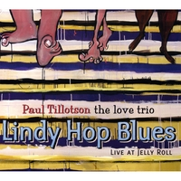 Paul Tillotson the Love Trio: Lindy Hop Blues