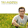 Tim Angsten: A Heart That Needs to Be Mine