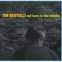 Tim Bertulli | Out Here in the Middle