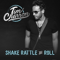 Tim Charron | Shake Rattle and Roll