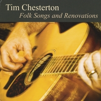 Tim Chesterton | Folk Songs and Renovations