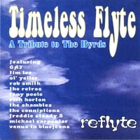 Timeless Flyte-A Tribute To The Byrds | Reflyte