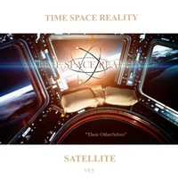 Time Space Reality | Satellite, Vol. 0.5: Their Otherselves