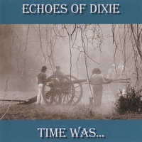 Time Was | Echoes of Dixie
