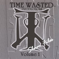 Time Wasted Productions | Volume 1 Slum Files