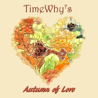 TimeWhy?s | Autumn of Love