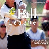 Tim Gebard | The Fall League (Original Motion Picture Soundtrack)