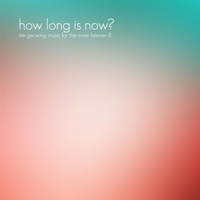 Tim Gerwing | How Long Is Now?
