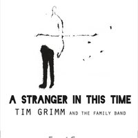 Tim Grimm and the Family Band | A Stranger in This Time