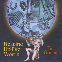 TIM GRIMM: Holding Up The World