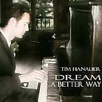 Tim Hanauer | Dream a Better Way