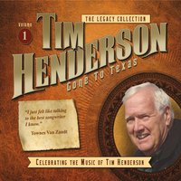 Tim Henderson | Legacy Collection, Vol. 1: Gone to Texas