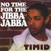 TIMID: No Time For The Jibba Jabba