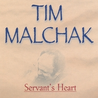 Tim Malchak | Servant's Heart