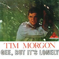Tim Morgon | Gee, But It's Lonely
