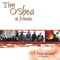 Tim O'Shea and Friends | 15 Times Around