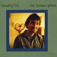 Timothy Hill | The Human Place
