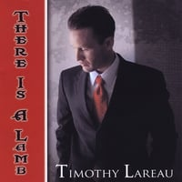 Timothy Lareau | There Is a Lamb
