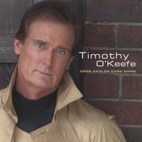 Timothy O'Keefe | Come Rain Or Come Shine