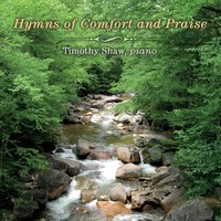 Timothy Shaw: Hymns of Comfort and Praise