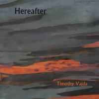 Timothy Vajda | Hereafter