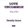 Timothy Vonne: Love Uncommon