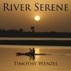 Timothy Wenzel: River Serene