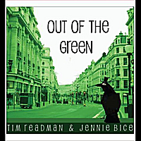Tim Readman & Jennie Bice | Out of the Green